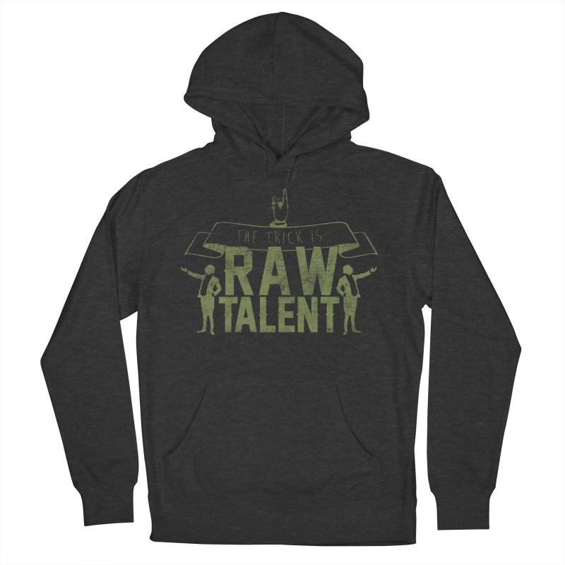 RAW TALENT Men's Pullover Hoody by Slothfox Apparel by Trenn