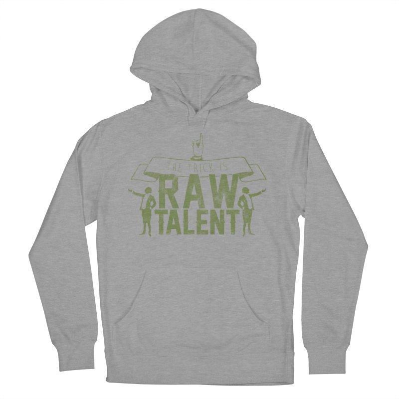 RAW TALENT Men's Pullover Hoody by Slothfox Apparel by Trenn
