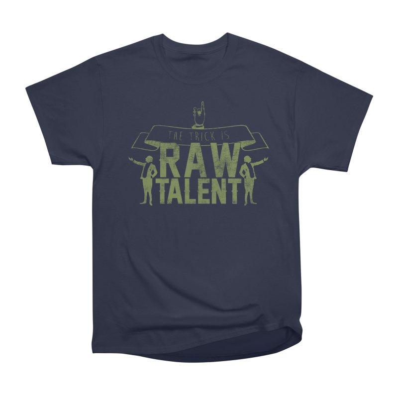 RAW TALENT Men's Classic T-Shirt by Slothfox Apparel by Trenn