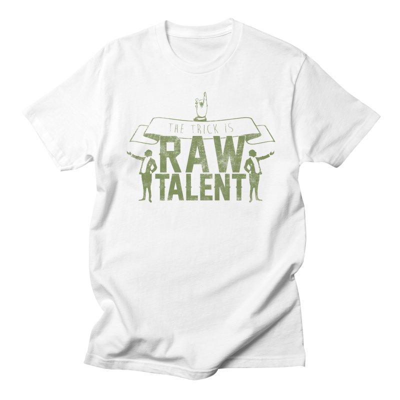 RAW TALENT Women's Unisex T-Shirt by Slothfox Apparel by Trenn