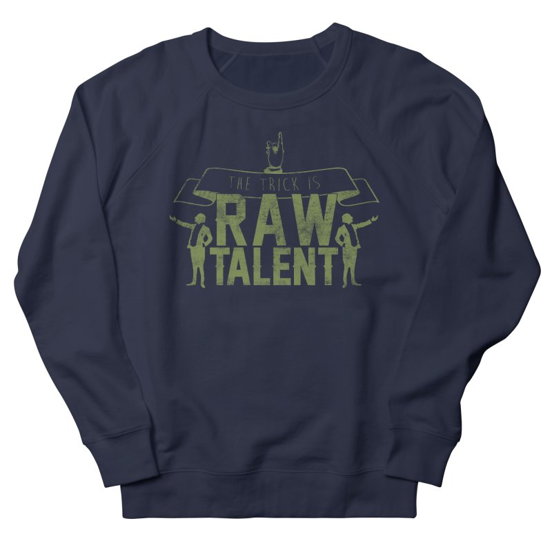 RAW TALENT Women's Sweatshirt by Slothfox Apparel by Trenn