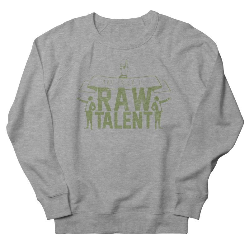 RAW TALENT Men's Sweatshirt by Slothfox Apparel by Trenn