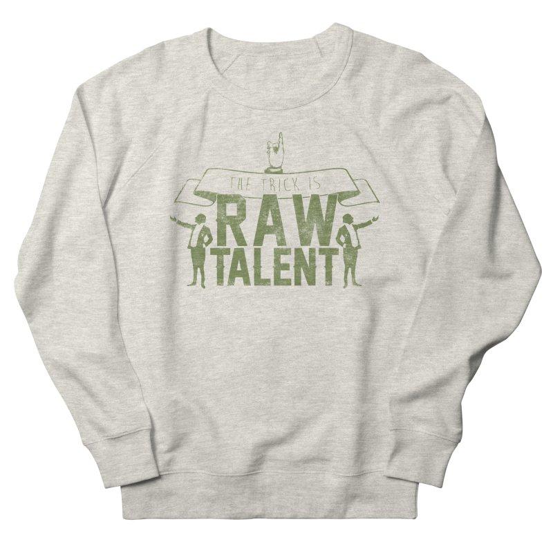 RAW TALENT Men's Sweatshirt by Slothfox Apparel by Trenn