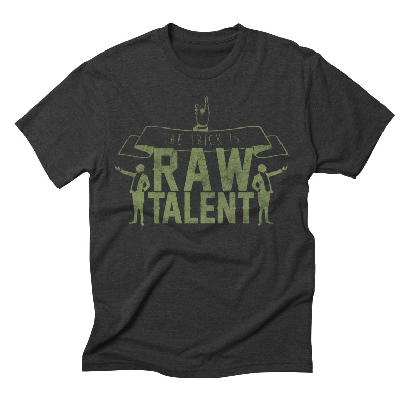 RAW TALENT Men's Triblend T-shirt by Slothfox Apparel by Trenn
