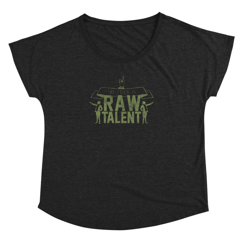 RAW TALENT Women's Dolman by Slothfox Apparel by Trenn