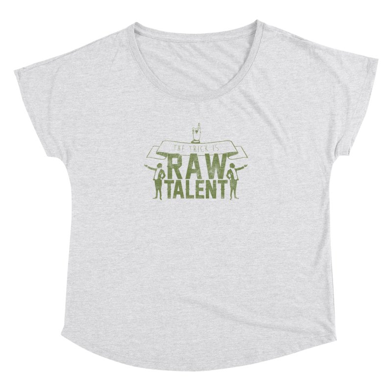 RAW TALENT Women's Scoop Neck by Slothfox Apparel by Trenn