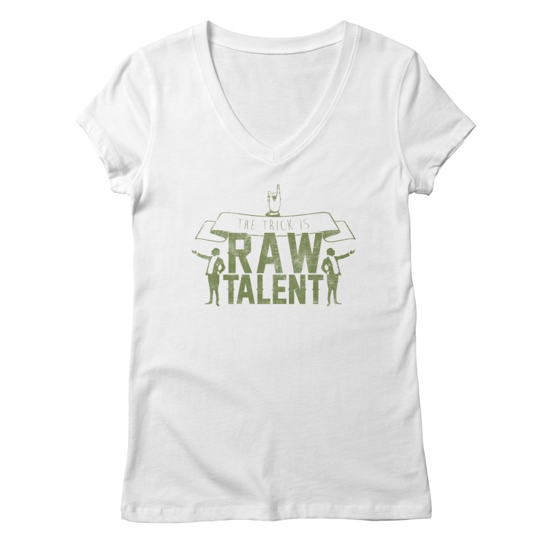 RAW TALENT Women's V-Neck by Slothfox Apparel by Trenn