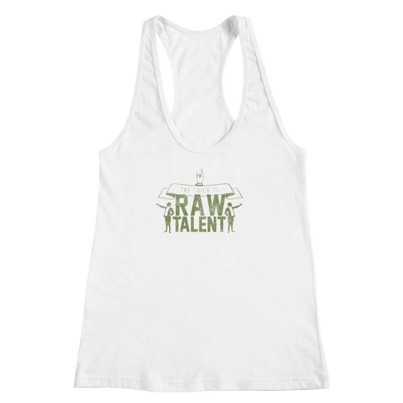 RAW TALENT Women's Racerback Tank by Slothfox Apparel by Trenn