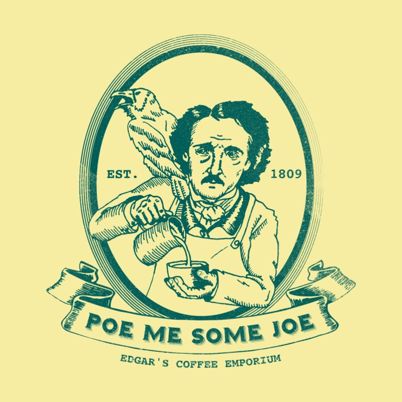 Poe Me Some Joe by Slothfox Apparel by Trenn