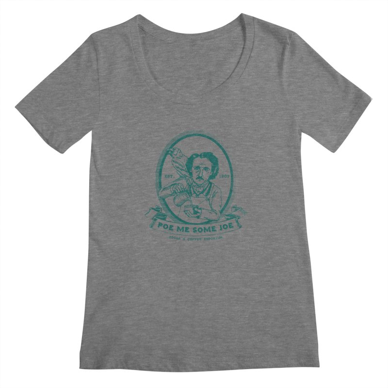 Poe Me Some Joe Women's Scoopneck by Slothfox Apparel by Trenn
