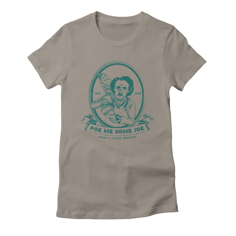 Poe Me Some Joe Women's Fitted T-Shirt by Slothfox Apparel by Trenn