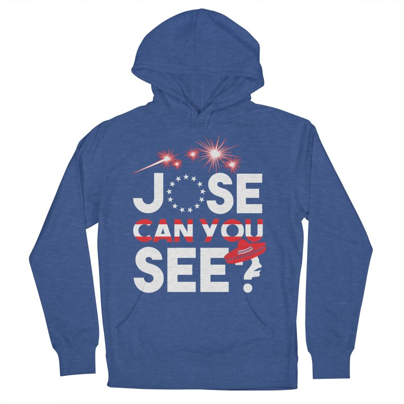Jose Can You See? Women's Pullover Hoody by Slothfox Apparel by Trenn