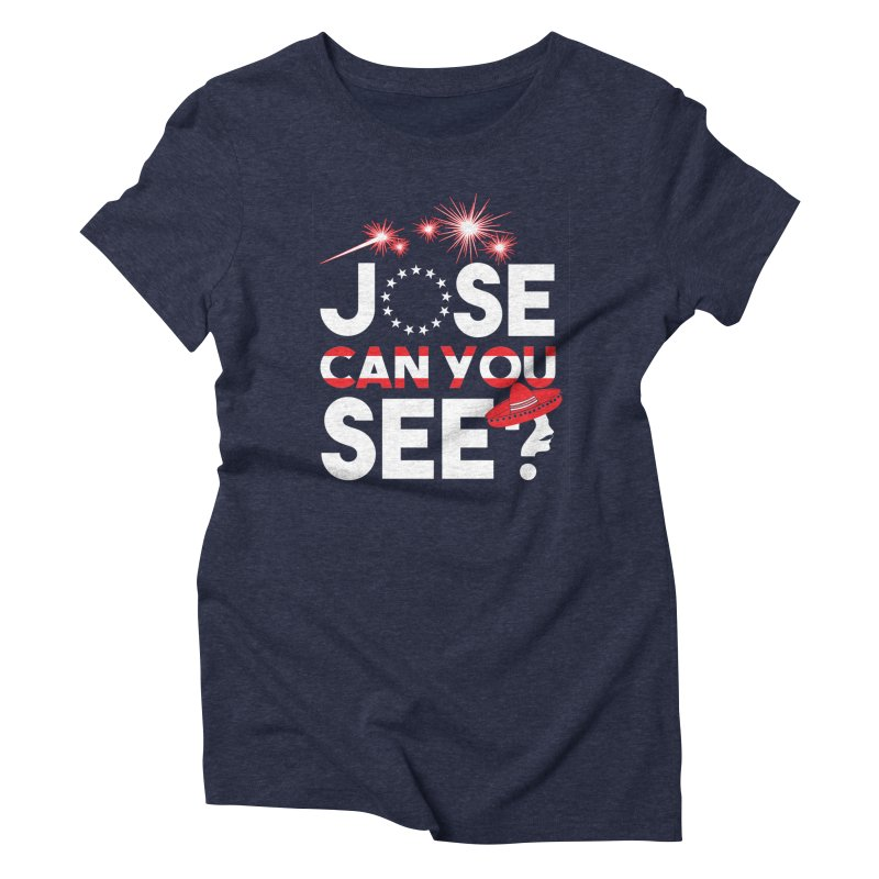 Jose Can You See?   by Slothfox Apparel by Trenn