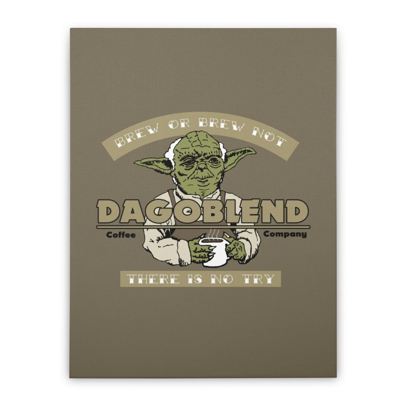 Brew or Brew Not: Dagoblend Home Stretched Canvas by Slothfox Apparel by Trenn