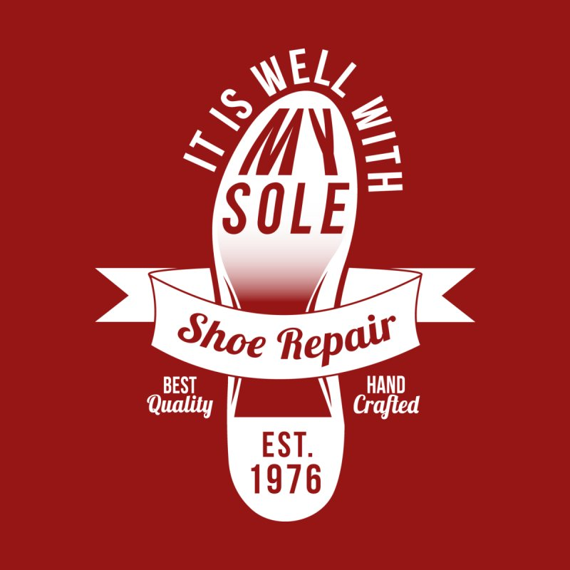 It Is Well With My Sole None  by Slothfox Apparel by Trenn