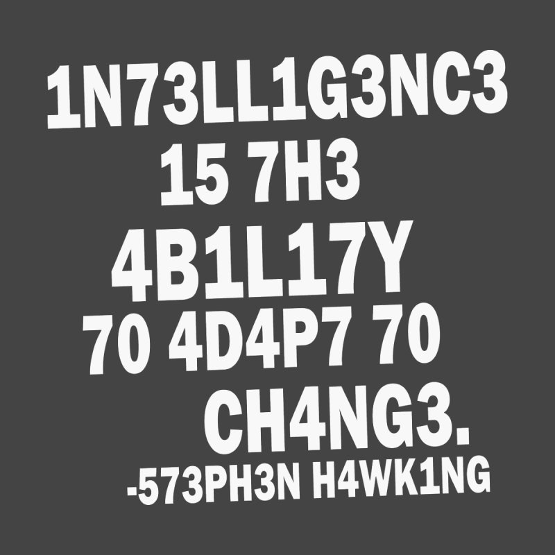 cf919f26f Stephen Hawking t-shirt | Intelligence is the ability to adapt to change  Women's T