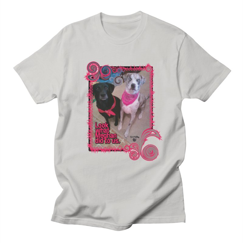 Look what Meghan did to us. Men's T-Shirt by Smarty Petz's Artist Shop
