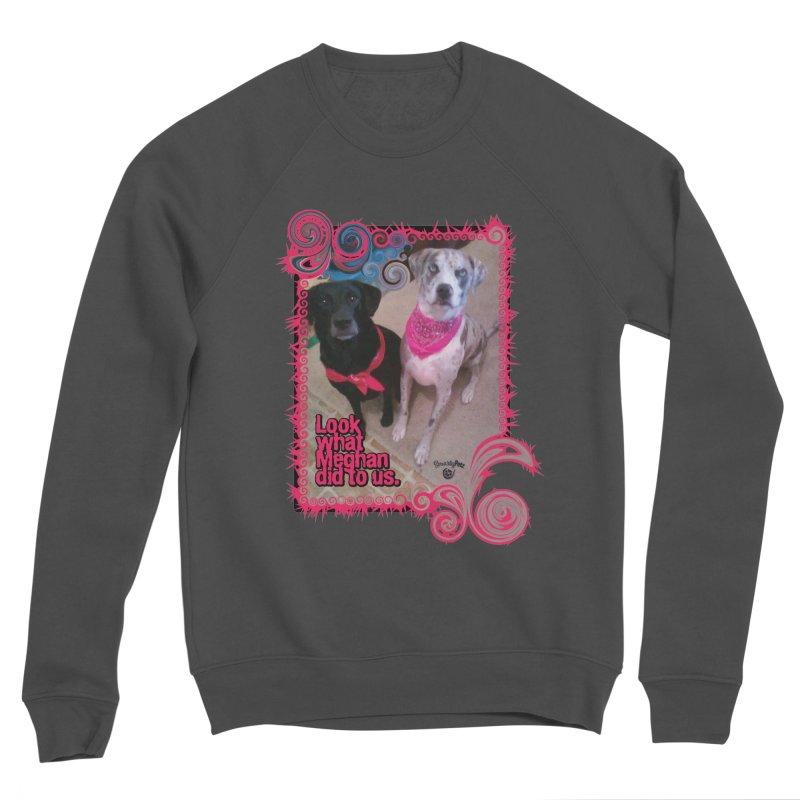Look what Meghan did to us. Men's Sponge Fleece Sweatshirt by Smarty Petz's Artist Shop