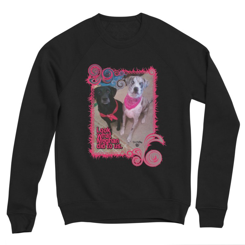 Look what Meghan did to us. Men's Sponge Fleece Sweatshirt by Smarty Petz's Artist Shop