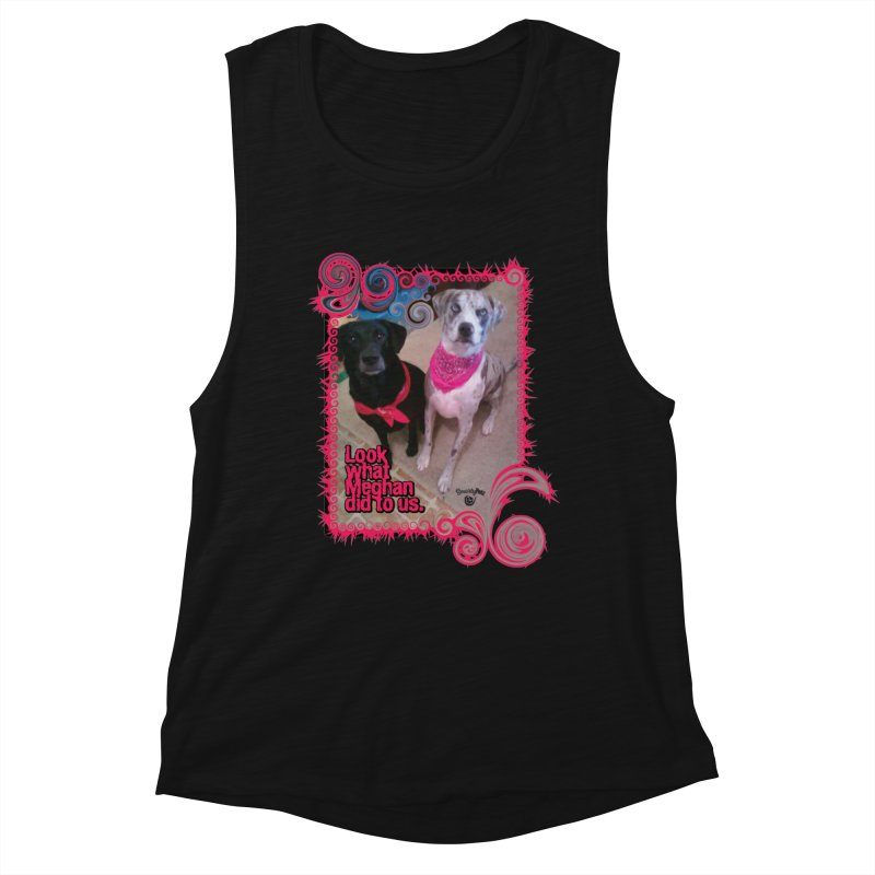Look what Meghan did to us. Women's Tank by Smarty Petz's Artist Shop