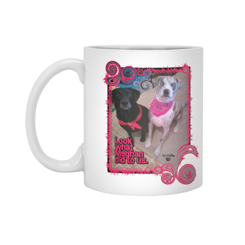 Look what Meghan did to us. Accessories Standard Mug by Smarty Petz's Artist Shop