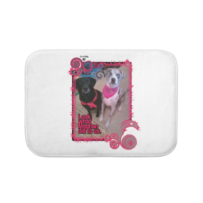 Look what Meghan did to us. Home Bath Mat by Smarty Petz's Artist Shop