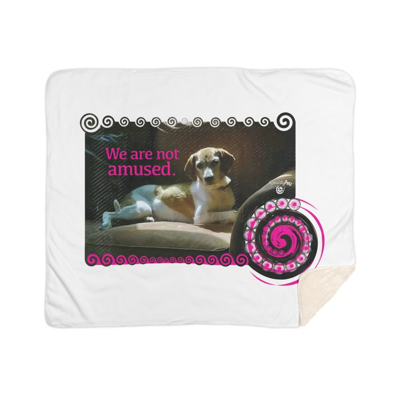 We are not amused Home Sherpa Blanket Blanket by Smarty Petz's Artist Shop
