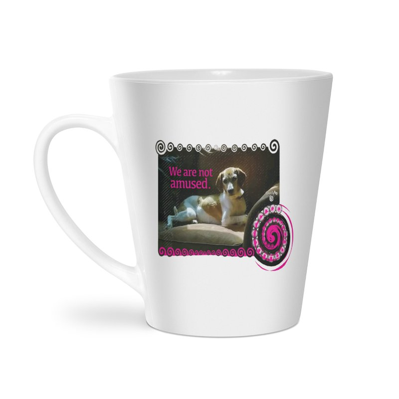 We are not amused Accessories Latte Mug by Smarty Petz's Artist Shop