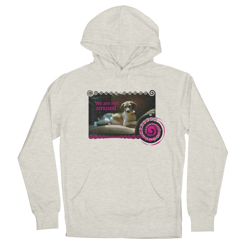 We are not amused Women's French Terry Pullover Hoody by Smarty Petz's Artist Shop