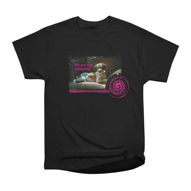 We are not amused Women's Heavyweight Unisex T-Shirt by Smarty Petz's Artist Shop
