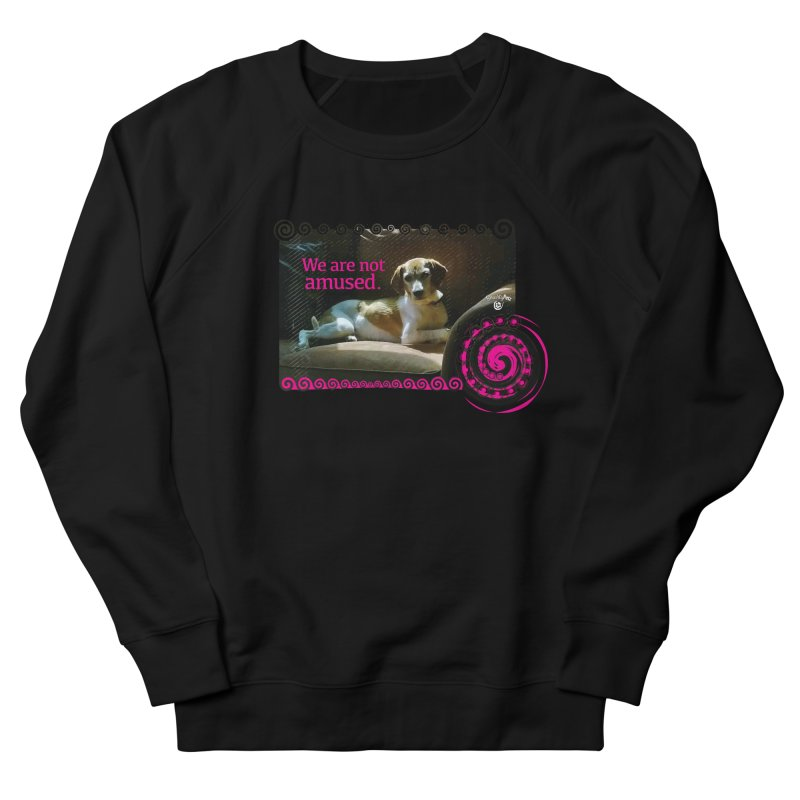We are not amused Women's French Terry Sweatshirt by Smarty Petz's Artist Shop