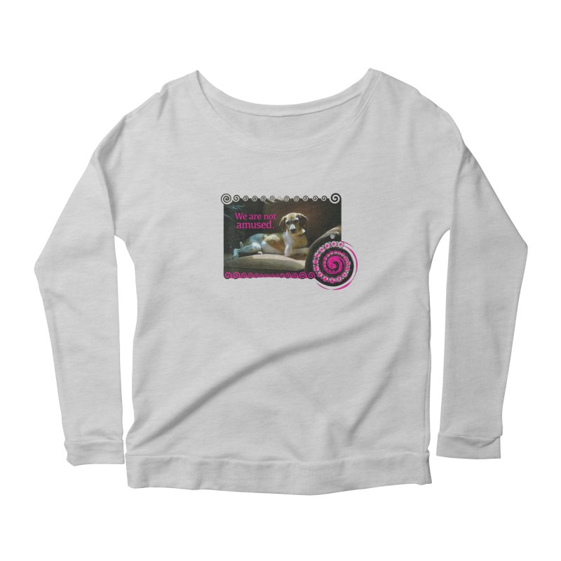 We are not amused Women's Scoop Neck Longsleeve T-Shirt by Smarty Petz's Artist Shop