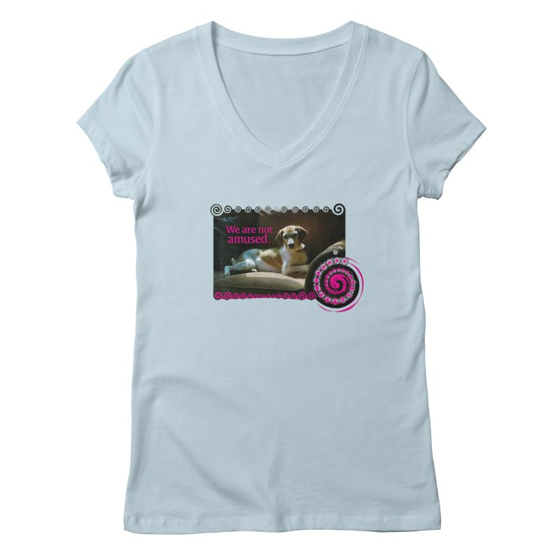 We are not amused Women's Regular V-Neck by Smarty Petz's Artist Shop