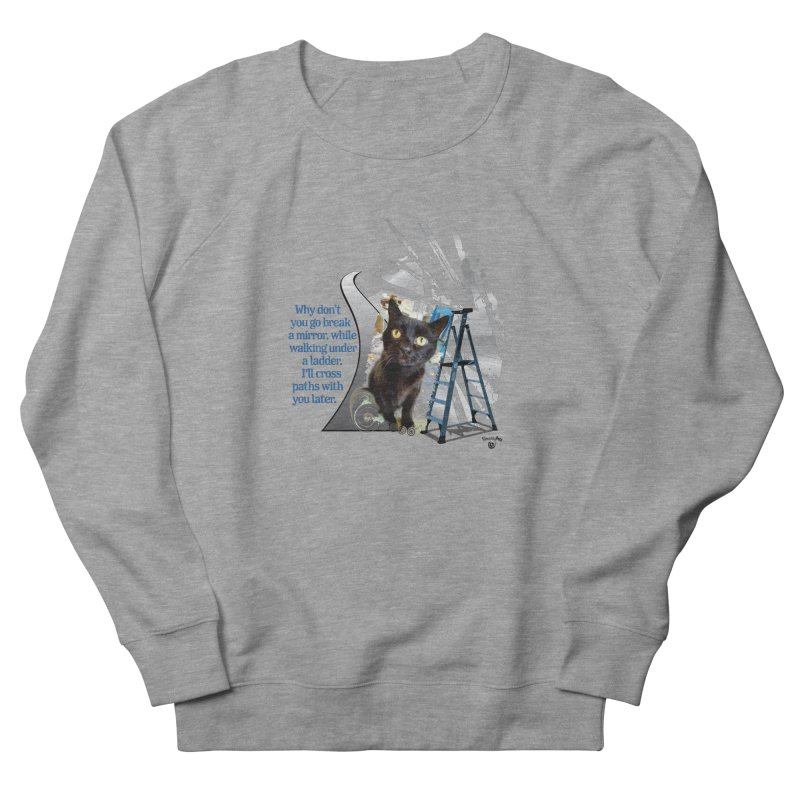 Break a mirror Women's French Terry Sweatshirt by Smarty Petz's Artist Shop