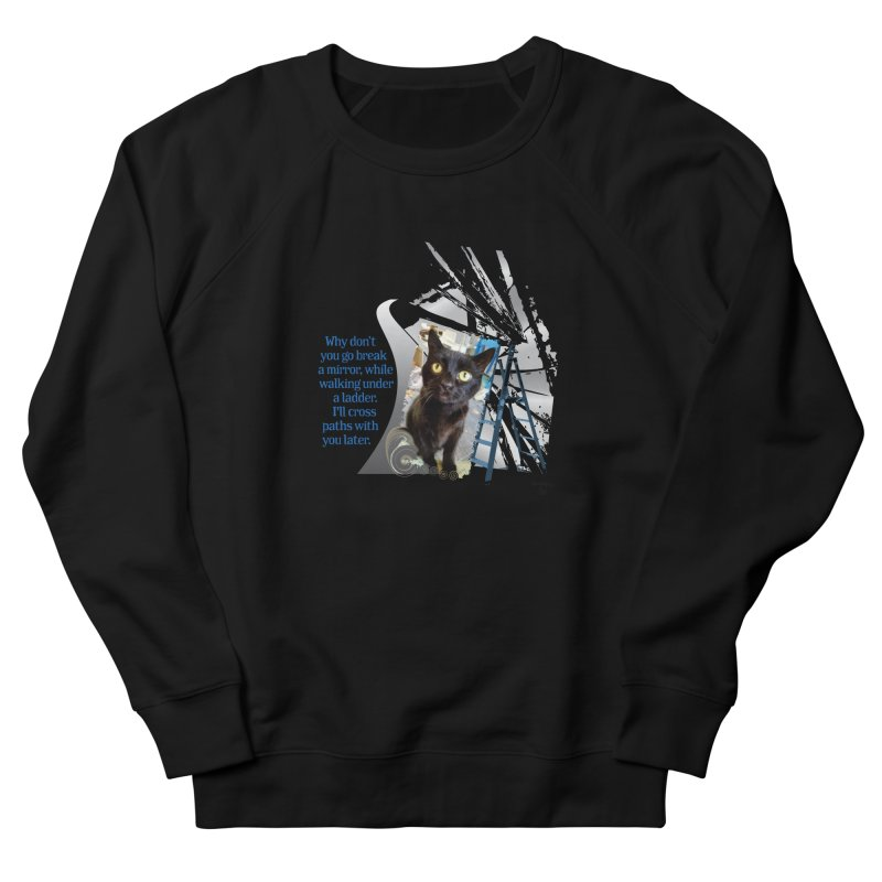 Break a mirror Men's French Terry Sweatshirt by Smarty Petz's Artist Shop