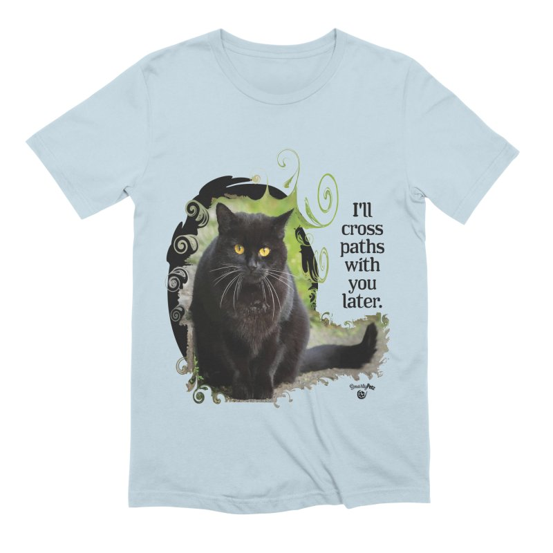 I'll cross paths with you later. Men's Extra Soft T-Shirt by Smarty Petz's Artist Shop