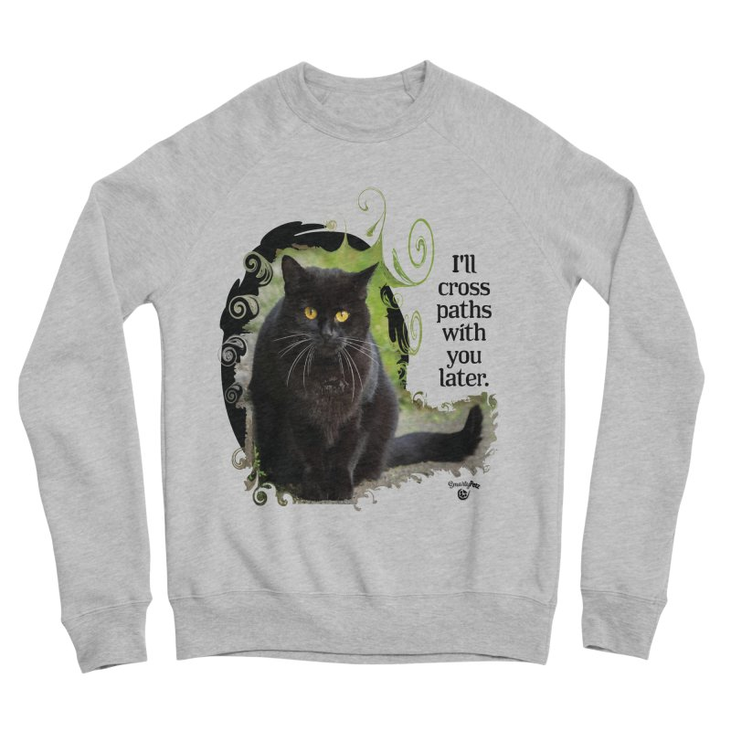 I'll cross paths with you later. Men's Sponge Fleece Sweatshirt by Smarty Petz's Artist Shop