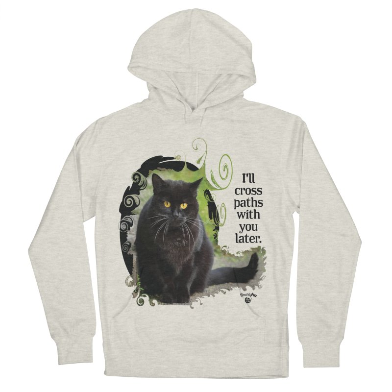 I'll cross paths with you later. Men's French Terry Pullover Hoody by Smarty Petz's Artist Shop
