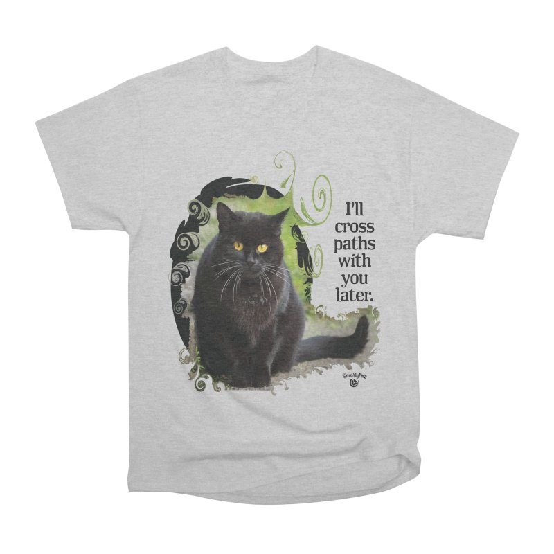 I'll cross paths with you later. Men's Heavyweight T-Shirt by Smarty Petz's Artist Shop
