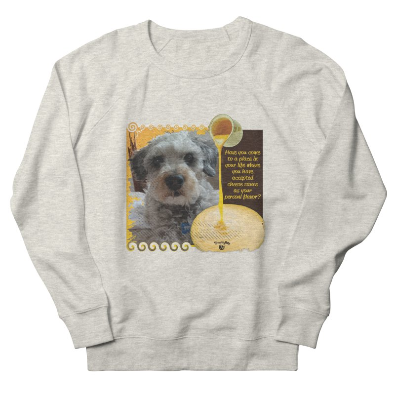 Cheese Sauce Women's French Terry Sweatshirt by Smarty Petz's Artist Shop