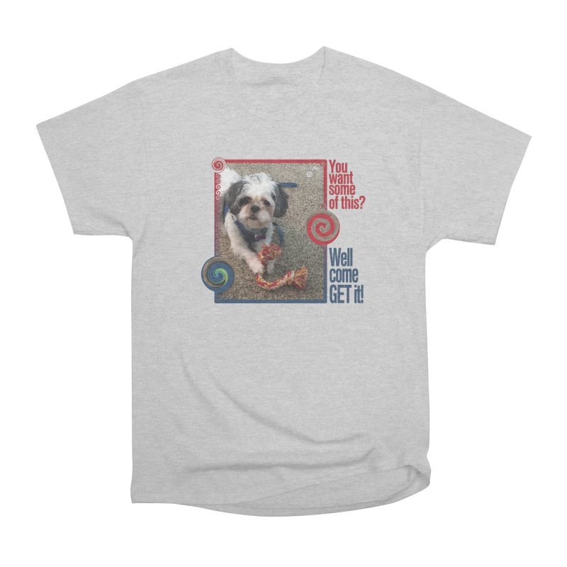Come get it! Women's Heavyweight Unisex T-Shirt by Smarty Petz's Artist Shop
