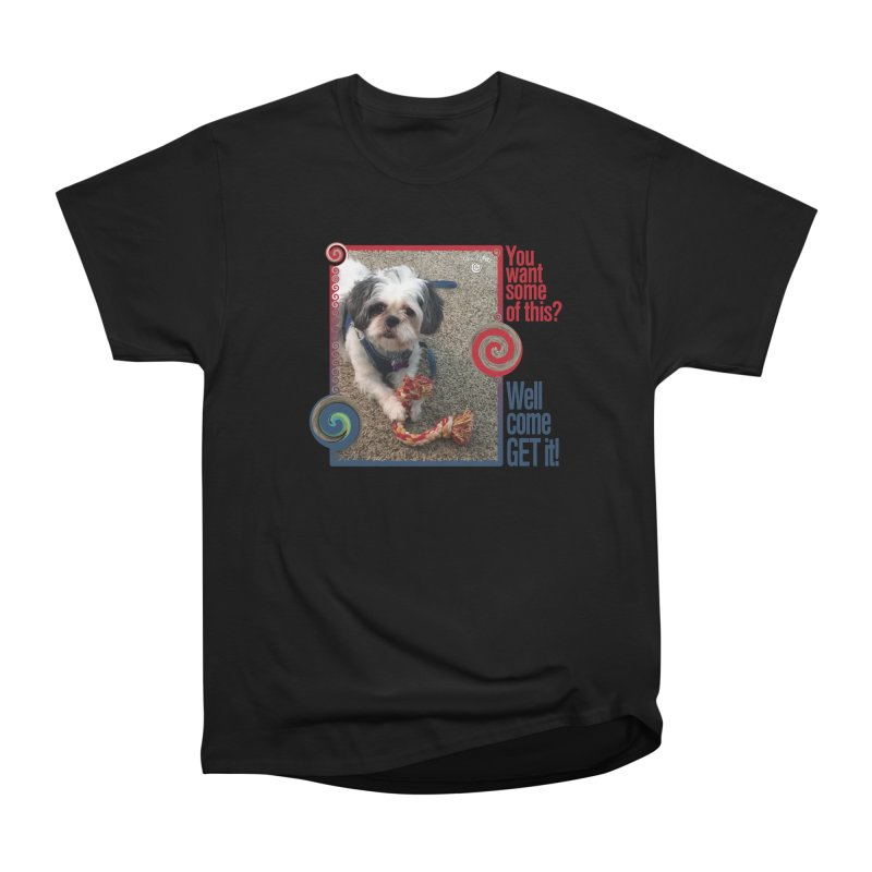 Come get it! Women's Heavyweight Unisex T-Shirt by Smarty Petz's Artist Shop