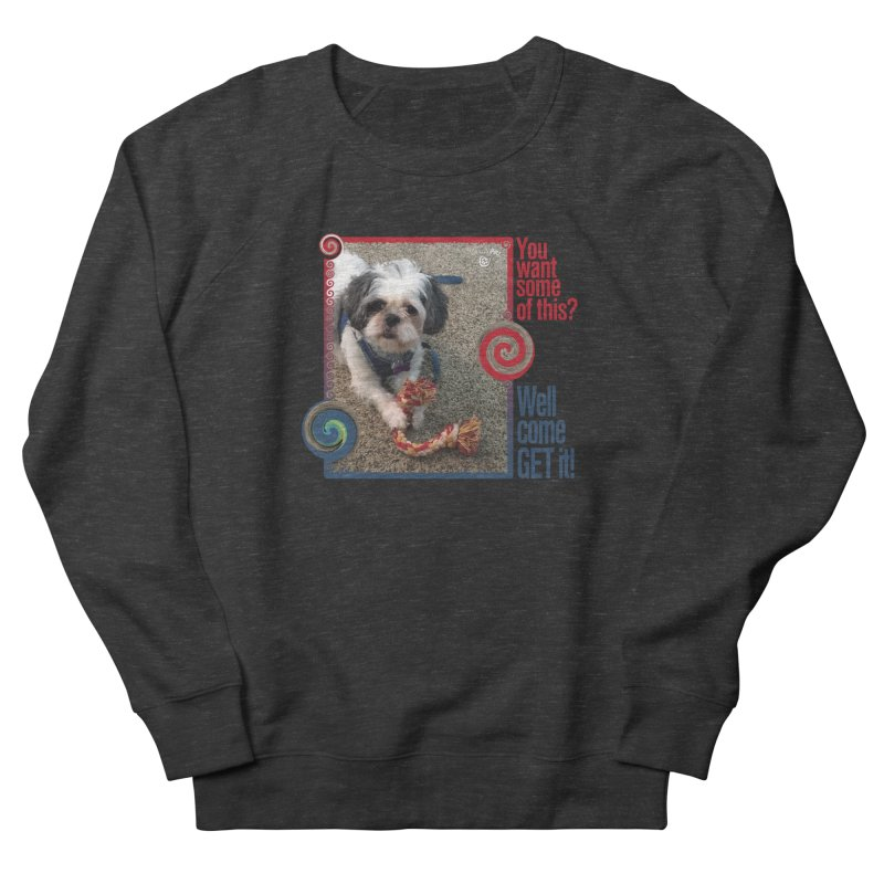 Come get it! Men's French Terry Sweatshirt by Smarty Petz's Artist Shop