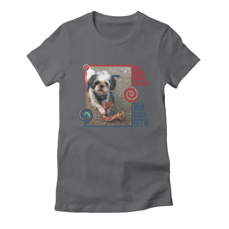 Come get it! Women's Fitted T-Shirt by Smarty Petz's Artist Shop