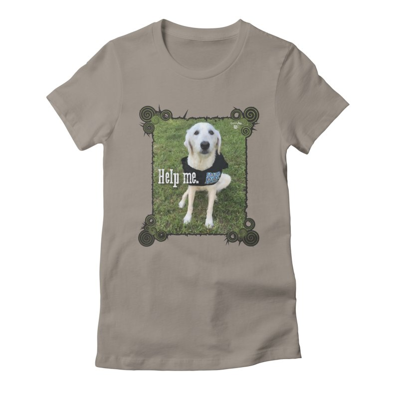 Help me. Women's Fitted T-Shirt by Smarty Petz's Artist Shop