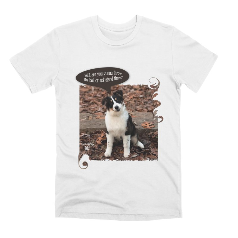 Throw the Ball! Men's Premium T-Shirt by Smarty Petz's Artist Shop
