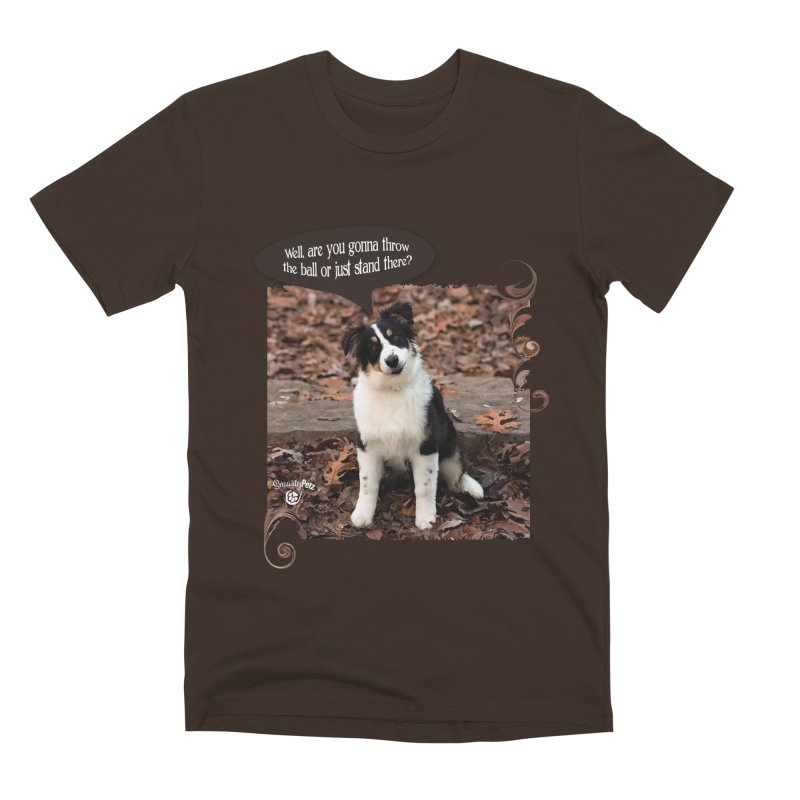 Throw the Ball! Men's T-Shirt by Smarty Petz's Artist Shop