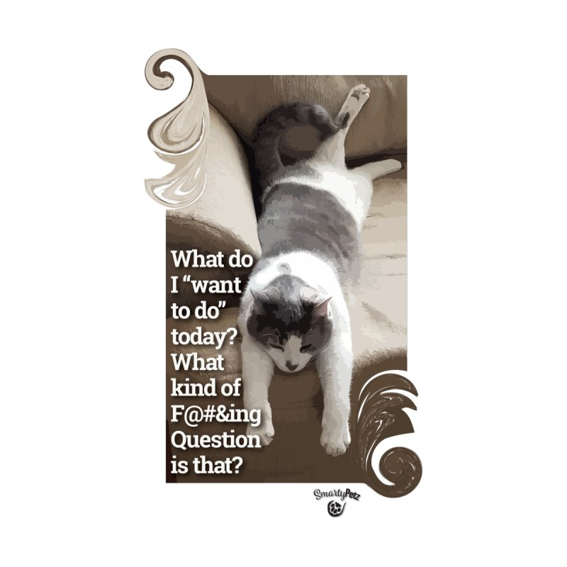 What to do today? by SmartyPetz's Artist Shop