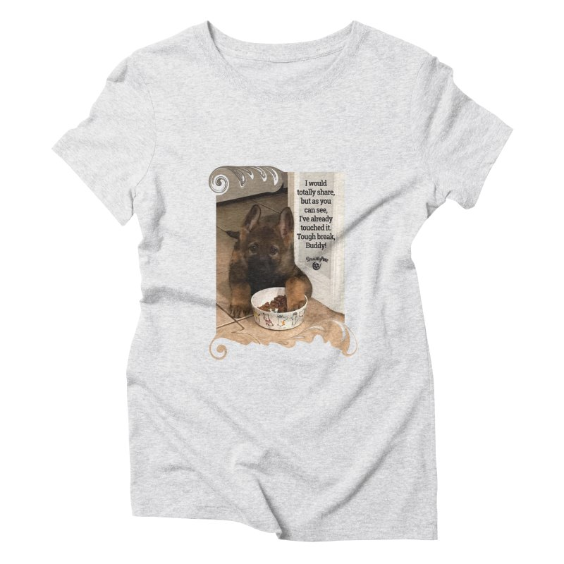 Already touched it Women's Triblend T-Shirt by Smarty Petz's Artist Shop