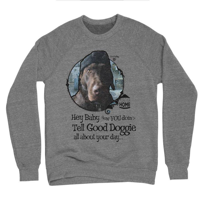 Good Doggie Men's Sponge Fleece Sweatshirt by SmartyPetz's Artist Shop